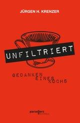 UNFILTRIERT - Gedanken eines Kochs