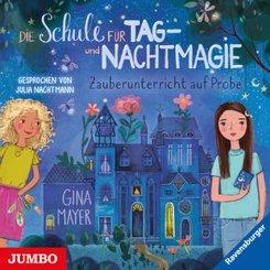 Die Schule für Tag- und Nachtmagie. Zauberunterricht auf Probe, Audio-CD