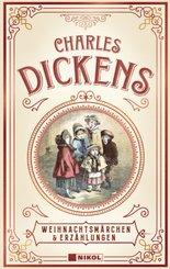 Charles Dickens: Weihnachtsmärchen & Erzählungen