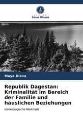 Republik Dagestan: Kriminalität im Bereich der Familie und häuslichen Beziehungen