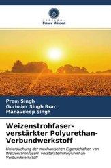 Weizenstrohfaser-verstärkter Polyurethan-Verbundwerkstoff