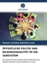 ÖFFENTLICHE POLITIK UND BILDUNGSQUALITÄT IM UIE-SUBSYSTEM