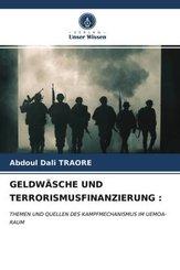 GELDWÄSCHE UND TERRORISMUSFINANZIERUNG :