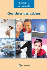 Gesichter des Lebens, Ethik: Klassen 5/6, Arbeitsheft, Ausgabe Sachsen-Anhalt