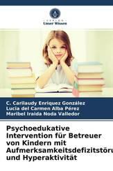Psychoedukative Intervention für Betreuer von Kindern mit Aufmerksamkeitsdefizitstörung und Hyperaktivität