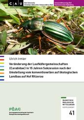 Veränderung der Laufkäfergemeinschaften (Carabidae) in 15 Jahren Sukzession nach der Umstellung vom konventionellen auf