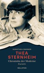 Thea Sternheim - Chronistin der Moderne