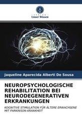 NEUROPSYCHOLOGISCHE REHABILITATION BEI NEURODEGENERATIVEN ERKRANKUNGEN