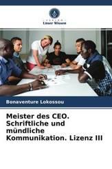 Meister des CEO. Schriftliche und mündliche Kommunikation. Lizenz III