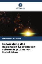 Entwicklung des nationalen Koordinaten-referenzsystems von Usbekistan