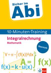 Klett Sicher im Abi 10-Minuten-Training Mathematik Integralrechnung