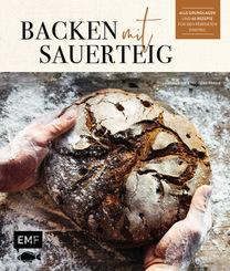 Backen mit Sauerteig: Wurzel-Brot, Emmer-Krustenbrot, Baguette, Bagels, Vinschgerl und mehr