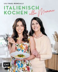 Mamma mia! - Italienisch kochen mit Lili Paul-Roncalli