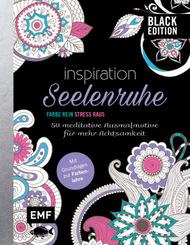 Black Edition: Seelenruhe - 50 meditative Ausmalmotive für mehr Achtsamkeit