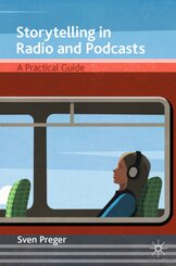 Storytelling in Radio and Podcasts
