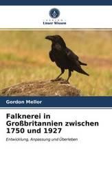 Falknerei in Großbritannien zwischen 1750 und 1927