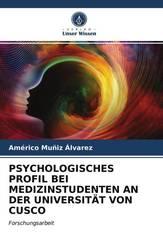 PSYCHOLOGISCHES PROFIL BEI MEDIZINSTUDENTEN AN DER UNIVERSITÄT VON CUSCO