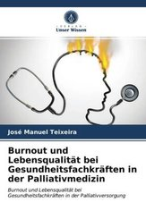 Burnout und Lebensqualität bei Gesundheitsfachkräften in der Palliativmedizin