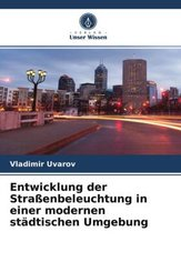 Entwicklung der Straßenbeleuchtung in einer modernen städtischen Umgebung