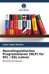 Neurolinguistisches Programmieren (NLP) für EFL / ESL-Lehrer