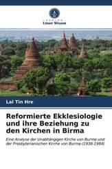 Reformierte Ekklesiologie und ihre Beziehung zu den Kirchen in Birma