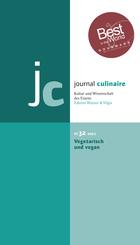 journal culinaire. Kultur und Wissenschaft des Essens: journal culinaire. Kultur und Wissenschaft des Essens
