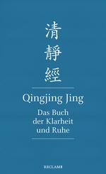 Qingjing Jing. Das Buch der Klarheit und Ruhe