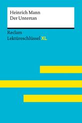 Der Untertan von Heinrich Mann: Lektüreschlüssel mit Inhaltsangabe, Interpretation, Prüfungsaufgaben mit Lösungen, Lerng