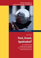 Fest, Event, Spektakel?