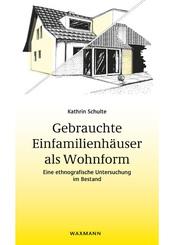 Gebrauchte Einfamilienhäuser als Wohnform