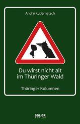 Du wirst nicht alt im Thüringer Wald