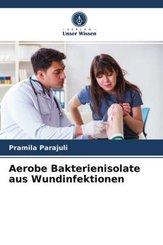 Aerobe Bakterienisolate aus Wundinfektionen