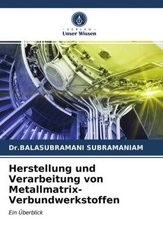 Herstellung und Verarbeitung von Metallmatrix-Verbundwerkstoffen