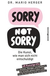 Sorry not sorry: Die Kunst wie man sich nicht entschuldigt