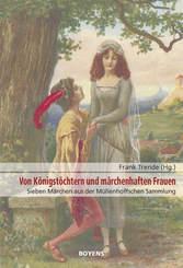 Von Königstöchtern und märchenhaften Frauen
