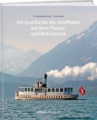 Die Geschichte der Schifffahrt auf dem Thuner- und Brienzersee