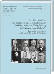 """Das Reichsinstitut für ältere deutsche Geschichtskunde 1935 bis 1945 - ein """"Kriegsbeitrag der Geisteswissenschaften?"""""""