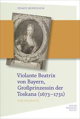 Violante Beatrix von Bayern, Großprinzessin der Toskana (1673-1731)