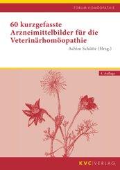 60 kurzgefasste Arzneimittelbilder für die Veterinärhomöopathie