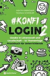 #konfilogin 2 - Glaube in Lebenswelt und Gesellschaft - 10 Thementage