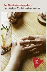 Der Ehe-Vorbereitungskurs - Leitfaden für Mitarbeitende