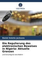 Die Regulierung des elektronischen Beweises in Nigeria: Aktuelle Grenzen