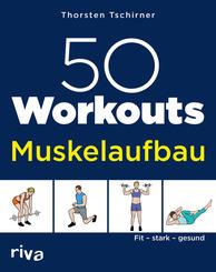 50 Workouts - Muskelaufbau