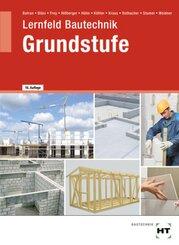eBook inside: Buch und eBook Lernfeld Bautechnik - Grundstufe, m. 1 Buch, m. 1 Online-Zugang