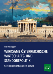 Wirksame österreichische Wirtschafts- und Standortpolitik