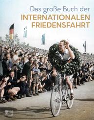 Das große Buch der  Internationalen Friedensfahrt