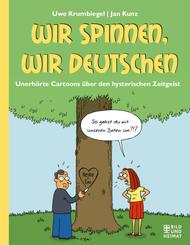 Wir spinnen, wir Deutschen