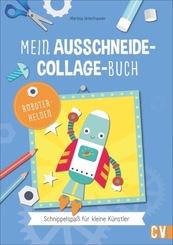 Mein Ausschneide-Collage-Buch Robotorhelden