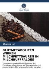 BLUTMETABOLITEN WIRKEN MILCHFETTSÄUREN IN MILCHBUFFFALOES