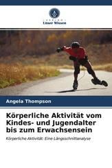 Körperliche Aktivität vom Kindes- und Jugendalter bis zum Erwachsensein